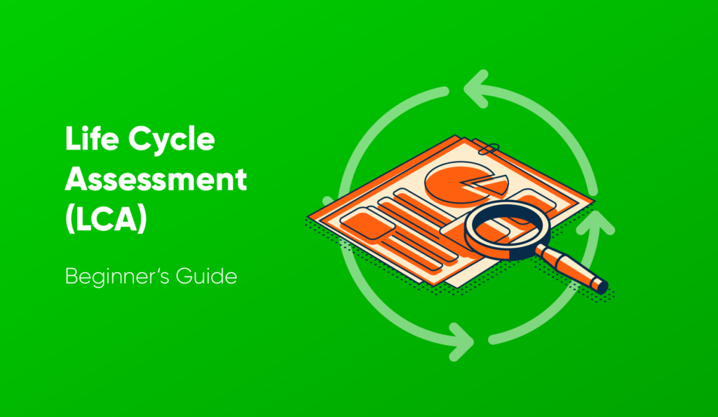 Life Cycle Assessment (LCA) Beginner's Guide